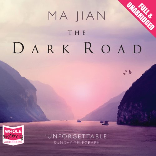 The Dark Road                   By:                                                                                                                                 Ma Jian                               Narrated by:                                                                                                                                 Tania Rodrigues                      Length: 14 hrs and 24 mins     Not rated yet     Overall 0.0