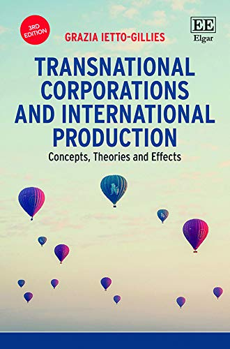 Transnational Corporations and International Production: Concepts, Theories and Effects: Concepts, Theories and Effects, Third Edition