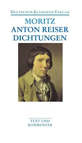 Anton Reiser. Dichtungen und Schriften zur Erfahrungsseelenkunde (DKV Taschenbuch)