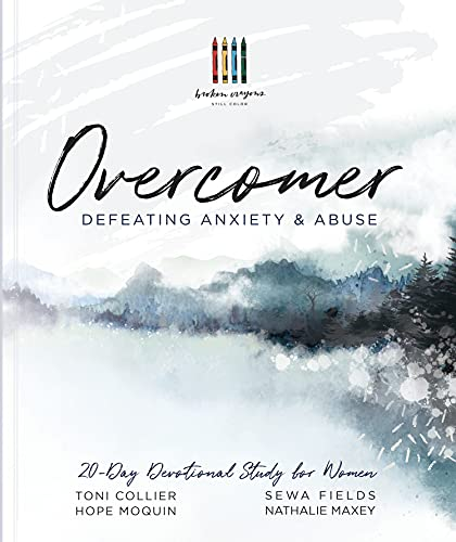 Overcomer: Defeating Anxiety & Abuse