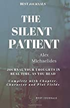 Best Journals: The Silent Patient: Alex Michaelides: Journal Your Thoughts In Real Time As You Read: Complete With Chapter, Character, and Plot Fields