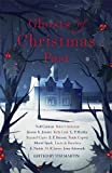 Ghosts of Christmas Past: A chilling collection of modern and classic Christmas ghost stories