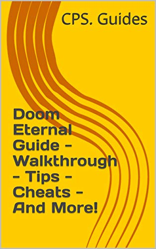 Doom Eternal Guide - Walkthrough - Tips - Cheats - And More! (English Edition)