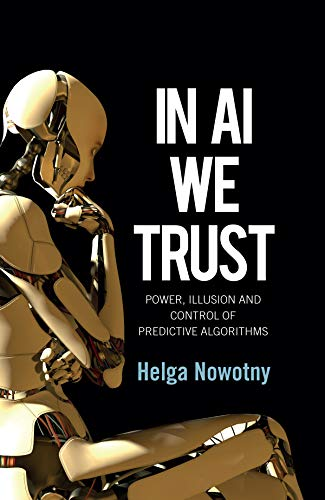 In AI We Trust: Power, Illusion and Control of Predictive Algorithms