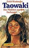 Taowaki ( LeseRiese). Das Mädchen aus dem Dschungel