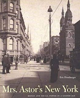 Mrs. Astor's New York: Money and Power in a Gilded Age (Hardcover)