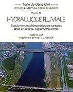 Hydraulique Fluviale - Ecoulement et phénomènes de transport dans les canaux à géométrie simple - Traité de génie civil - Volume 16 de Walther H. Graf