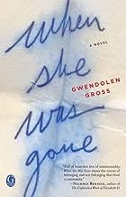 By Gwendolen Gross - When She Was Gone (2/17/13)
