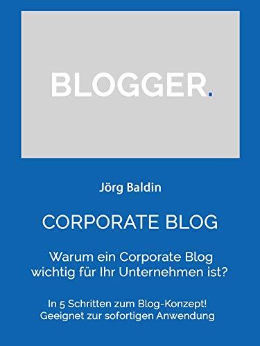 CORPORATE BLOG : Warum ein Corporate Blog wichtig für Ihr Unternehmen ist?