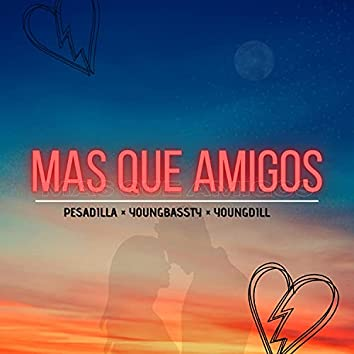 Mas Que Amigos (feat. YoungBassty & YoungDill)