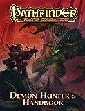 Philip Minchin: Pathfinder Player Companion : Demon Hunter S Handbook (Paperback); 2013 Edition