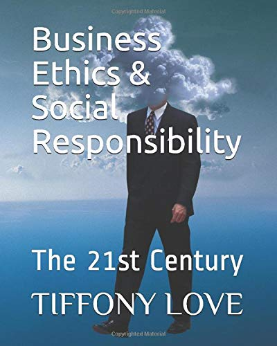 Download Business Ethics & Social Responsibility: The 21st Century 152085420X