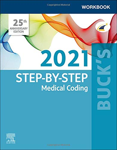 Compare Textbook Prices for Buck's Workbook for Step-by-Step Medical Coding, 2021 Edition 1 Edition ISBN 9780323709279 by Elsevier