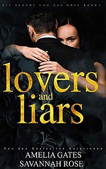 Lovers and Liars: Liebesroman (Die Schöne und das Böse 1) (German Edition) par [Amelia Gates, Savannah Rose]