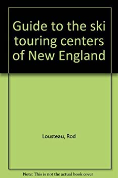 Paperback Guide to the ski touring centers of New England Book