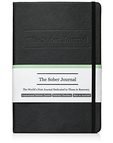 The Sober Journal - Sobriety Gifts for Men or Women in Alcoholics Anonymous, Alcoholism, Drug Addiction Recovery, Narcotics Rehab, Living Sober, and 12 Steps and 12 Traditions. Daily Reflections.