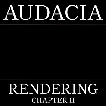 Rendering - Chapter II