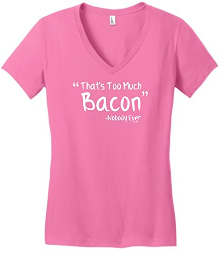 Bacon Themed Gifts That's Too Much Bacon Said Nobody Ever Bacon Gifts Juniors Vneck Large TrPnk