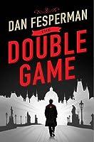 The Double Game by Dan Fesperman(1905-07-04)