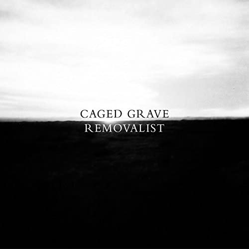 Caged Grave, Removalist