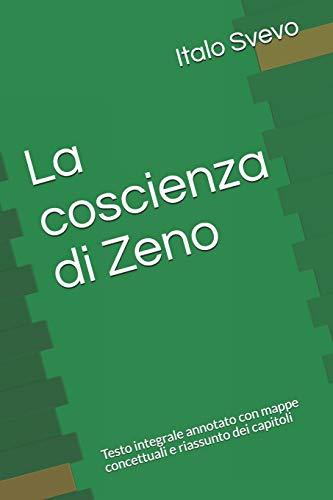 La coscienza di Zeno: Testo integrale annotato con mappe concettuali e riassunto dei capitoli