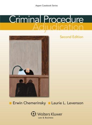 Criminal Procedure: Adjudication, Second Edition (Aspen Casebook)