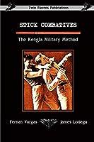 Stick Combatives The Kengla Military Method