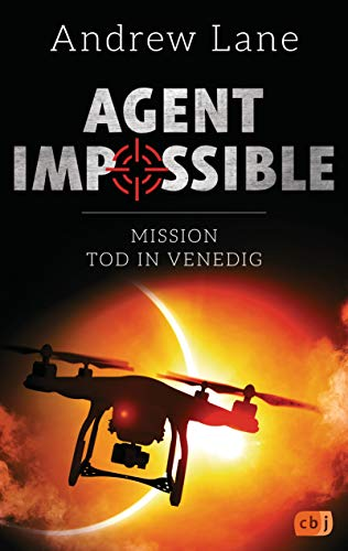 AGENT IMPOSSIBLE - Mission Tod in Venedig (Die AGENT IMPOSSIBLE-Reihe 3)
