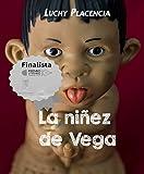 La niñez de Vega: Finalista del Premio Literario Amazon 2019