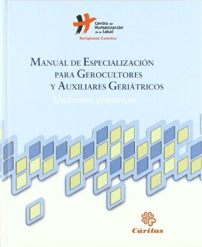 Manual De Especialización Para Gerocultores y Auxiliares Geriátricos: Síndromes Geriátricos (Manuales Prácticos)