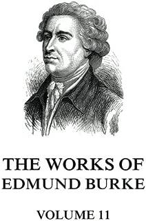 The Works of Edmund Burke Volume 11