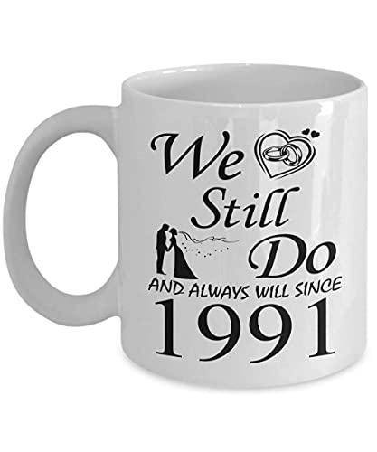 30 aniversario de boda para hombres, él y mujer regalos para 30 años de matrimonio fiesta para esposos parejas 1991 11 oz taza de café regalos para padres mamá papá We Still Do desde 1991