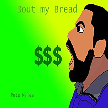 Bout My Bread