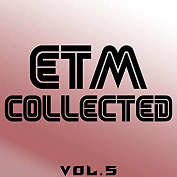 ETM Collected, Vol. 5