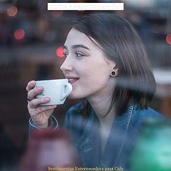 Sentimientos Enternecedora para Cafe