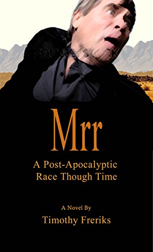 MRR: A Post-Apocalyptic Race through Time (English Edition)