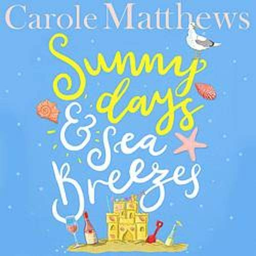 Sunny Days and Sea Breezes Audiobook By Carole Matthews cover art