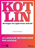 Kotlin - Développer une application Android