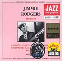 Camden - Atlanta - New York - Dallas - Hollywood 1927-1933 by Jimmie Rodgers