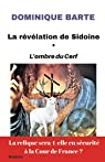 La Révélation de Sidoine: L'ombre du cerf par Barte