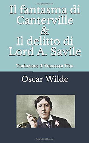 Il fantasma di Canterville & Il delitto di Lord A. Savile