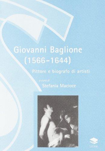 Giovanni Baglione (1566-1644). Pittore e biografo di artisti