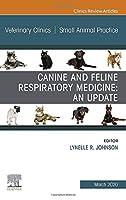 Canine and Feline Respiratory Medicine, An Issue of Veterinary Clinics of North America: Small Animal Practice (Volume 50-2) (The Clinics: Veterinary Medicine, Volume 50-2)