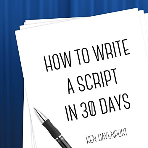 How to Write a Script in 30 Days audiobook cover art