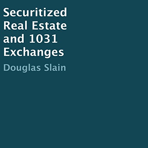 Securitized Real Estate and 1031 Exchanges audiobook cover art