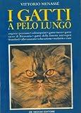 I gatti a pelo lungo. Angora - Persiano - Colourpoint - Gatto turco - Gatto sacro di Birmania - Gatto delle foreste norvegesi.