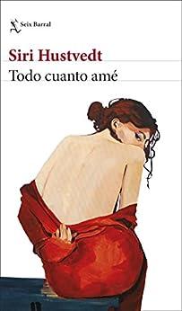 Todo cuanto amé (Biblioteca Formentor) de [Siri Hustvedt, Gian Castelli]