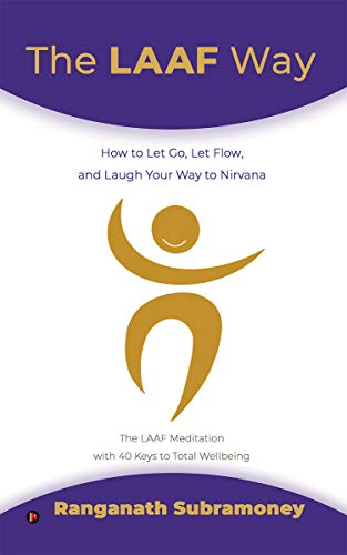 The LAAF Way : How to Let Go, Let Flow, and Laugh Your Way to Nirvana (English Edition)