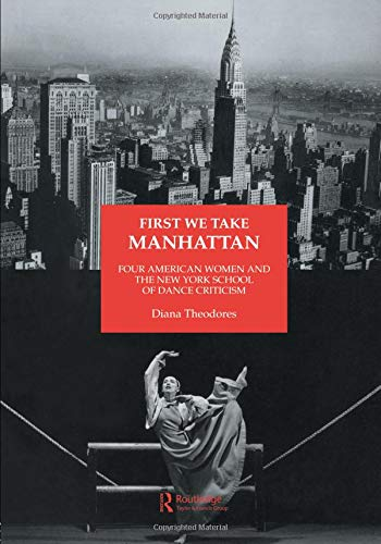First We Take Manhattan (Choreography and Dance Studies Series)