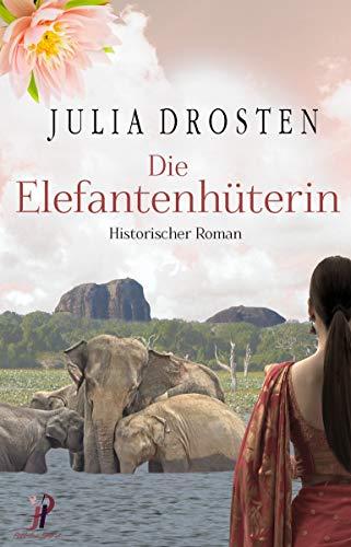 Die Elefantenhüterin - Historischer Roman
